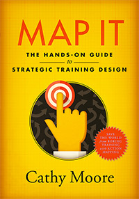 Map It: The hands-on guide to strategic training design by Cathy Moore