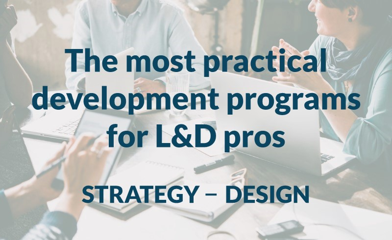 The most practical development programs for L&D professionals -- strategy and design