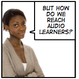 How do we reach audio learners?