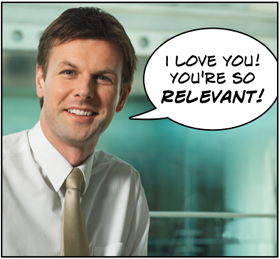 I love you! You're so relevant!