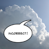 "Voice descends from clouds saying ""Incorrect!"""